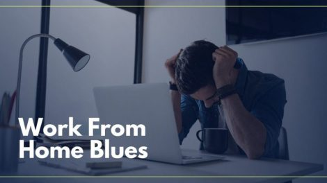 Struggling With WFH Blues